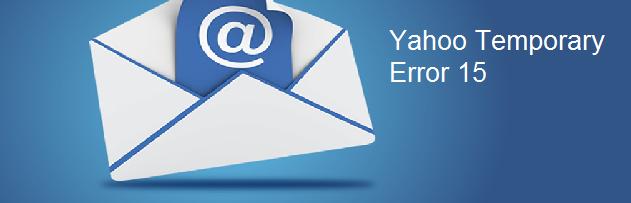 yahoo mail temporary error 15