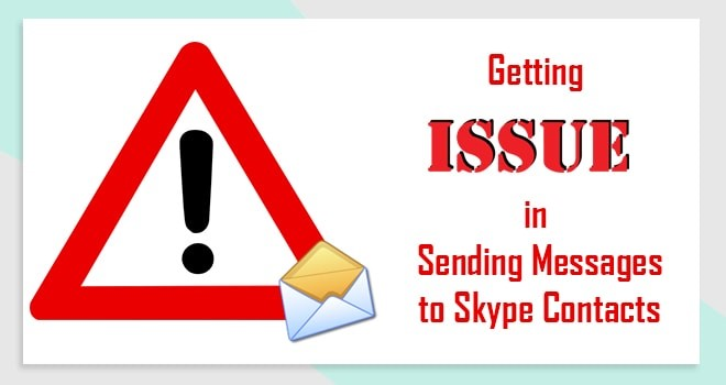 Getting Issues in Sending Messages to Skype Contacts