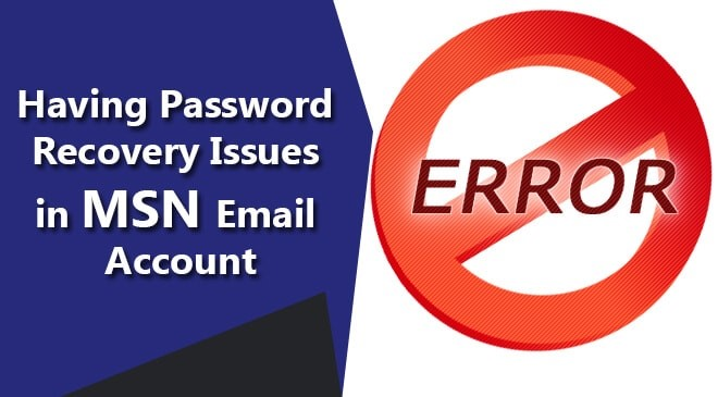 Having Password Recovery Issues in MSN Email Account
