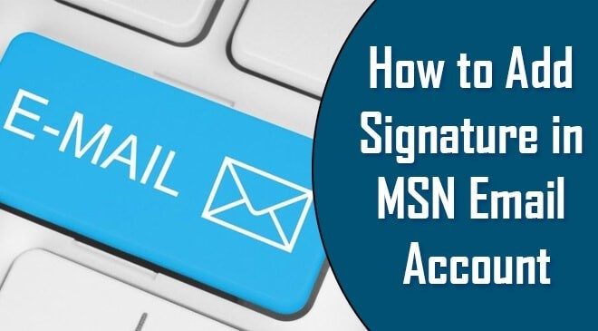 How to Add Signature in MSN Email Account