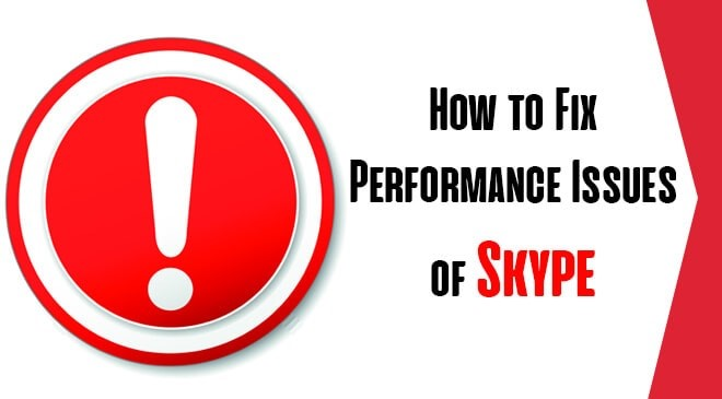 How to Fix Performance Issues of Skype