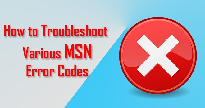 How to Troubleshoot Various MSN Error Codes