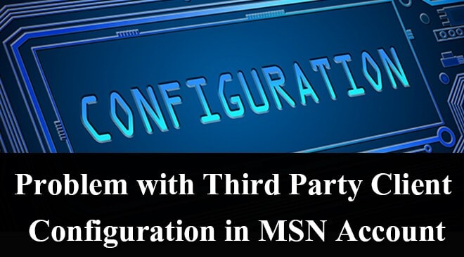 Problem with Third Party Client Configuration in MSN Account