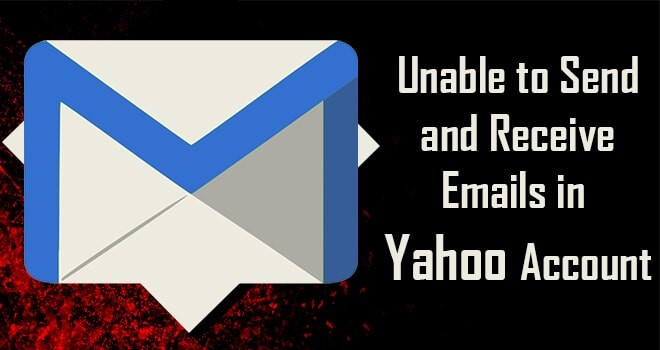 Unable to Send and Receive Emails in Yahoo Account