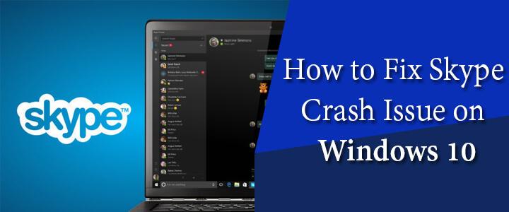 How to Fix Skype Crash Issue on Windows 10