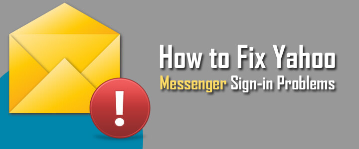 How to Fix Yahoo Messenger Sign-in Problems