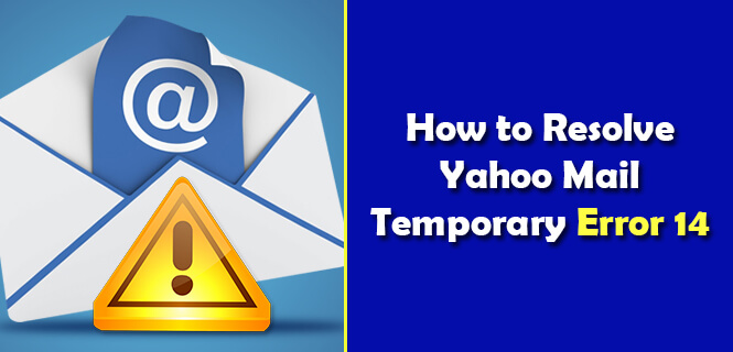 How to Resolve Yahoo Mail Temporary Error 14