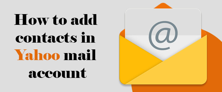 How to add contacts in Yahoo mail account