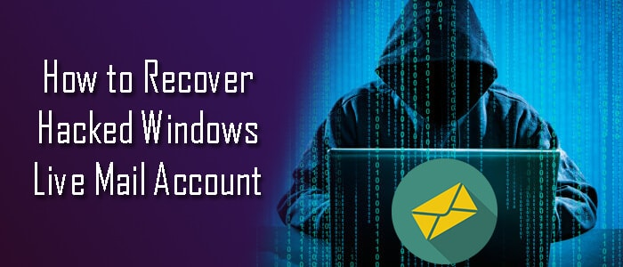 Recover Hacked Windows Live Mail Account