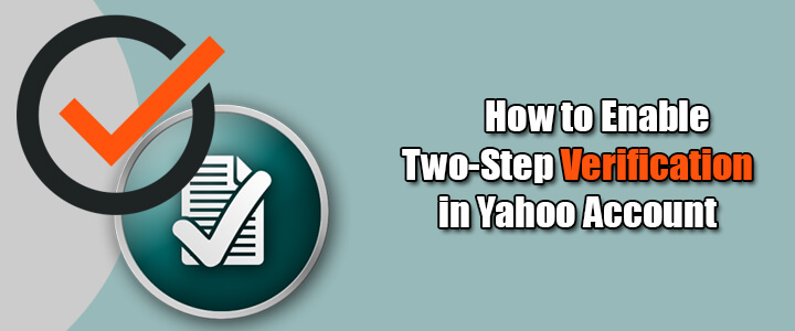 How to Enable Two-Step Verification in Yahoo Account