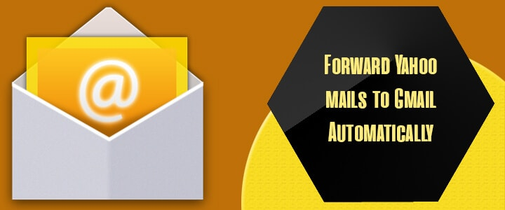 forward yahoo mails to gmail account
