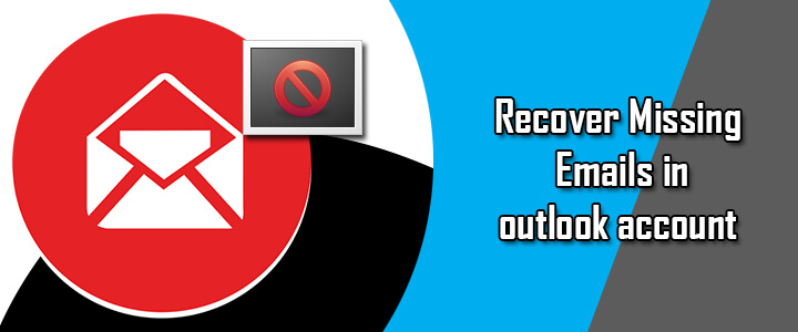recover-missing-emails-in-outlook-account