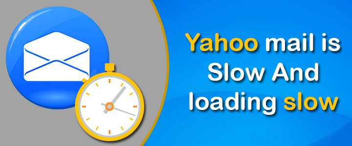 yahoo mail slow and loading slow
