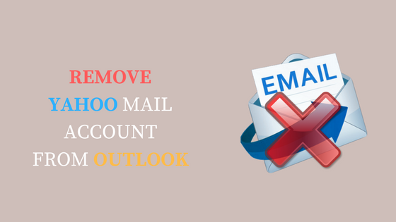 How to Remove Yahoo Mail Account From Outlook