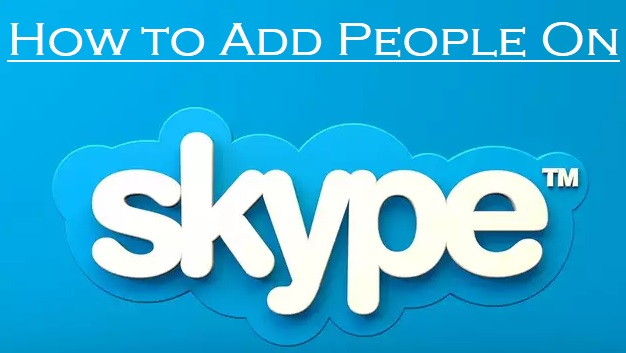add people on Skype
