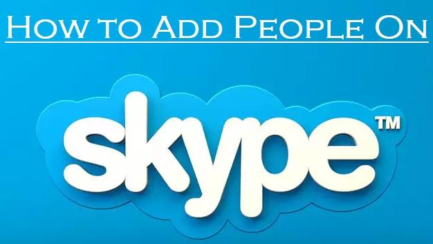 add people on Skype